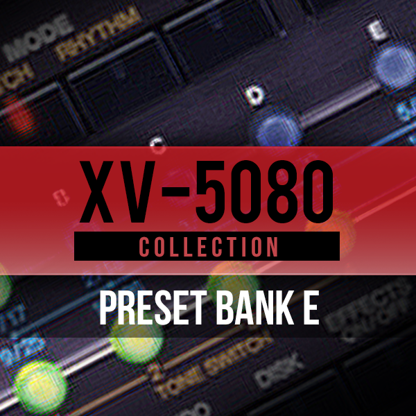 Roland Axial: XV-5080 Collection BANK E   JUNO-DS & XPS-30용